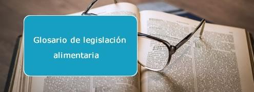 Glosario Legislación Alimentaria
